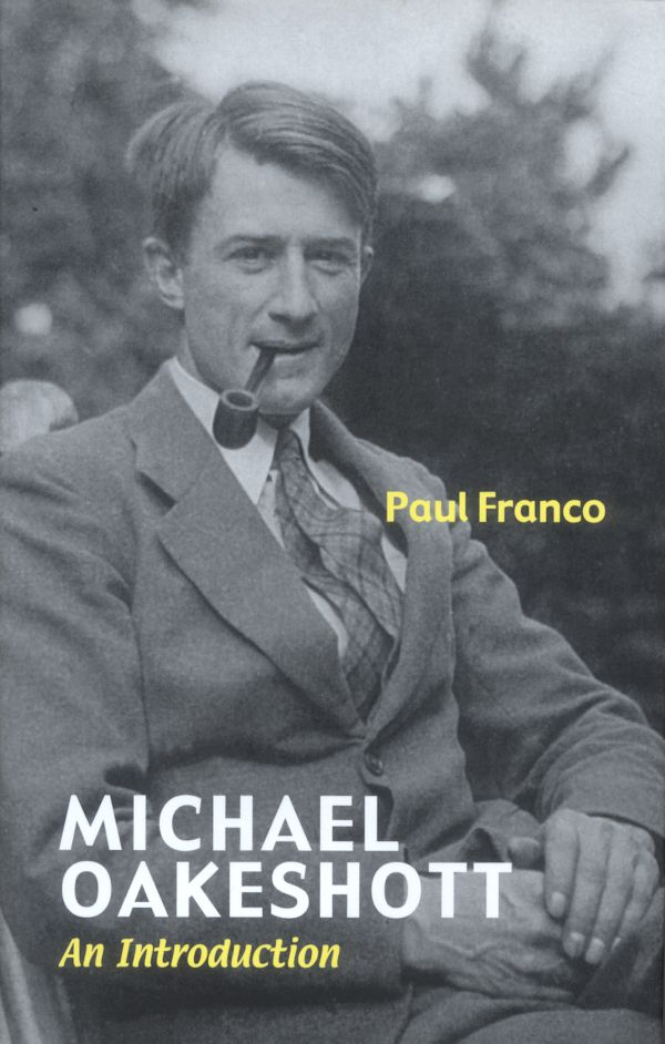 Michael Oakeshott cover Paul Franco introduction Speaking About Architecture and Nihilism at the Michael Oakeshott Association Conference on Sept. 28